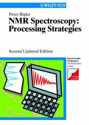 NMR-spectroscopy: Processing Strategies by P. Bigler
