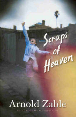 Scraps of Heaven by Arnold Zable