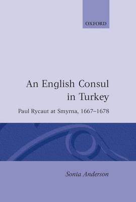 An English Consul in Turkey by Sonia P. Anderson image