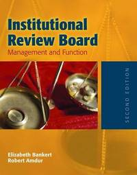 Institutional Review Board: Management And Function by Elizabeth A. Bankert