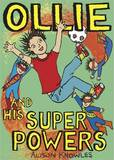 Ollie and His Super Powers by Alison Knowles