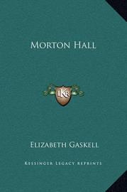 Morton Hall by Elizabeth Cleghorn Gaskell