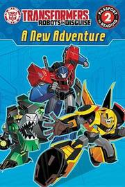Transformers Robots in Disguise: A New Adventure by Steve Foxe