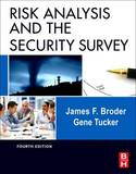 Risk Analysis and the Security Survey by James F Broder