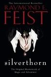 Silverthorn by Raymond E Feist