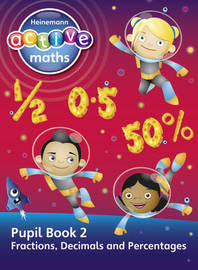 Heinemann Active Maths - Second Level - Exploring Number - Pupil Book 2 - Fractions, Decimals and Percentages by Lynda Keith