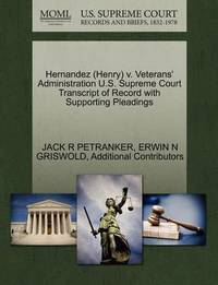 Hernandez (Henry) V. Veterans' Administration U.S. Supreme Court Transcript of Record with Supporting Pleadings by Jack R Petranker