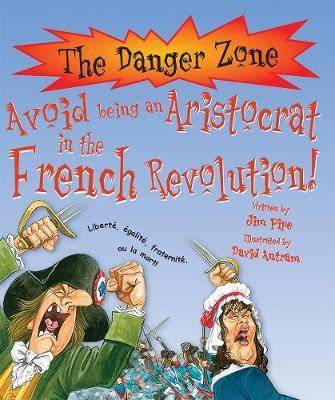 Avoid Being An Aristocrat In The French Revolution! by Jim Pipe