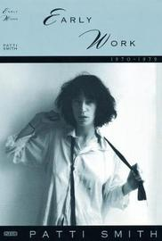 Early Work 1970-1979 by Patti Smith