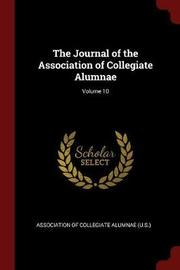 The Journal of the Association of Collegiate Alumnae; Volume 10 image