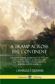 A Tramp Across the Continent by Charles F Lummis