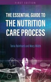 Essential Guide to the Nutrition Care Process by Tonia Reinhard