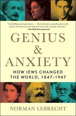 Genius & Anxiety by Norman Lebrecht