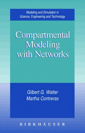 Compartmental Modeling with Networks by Gilbert G. Walter