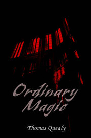 Ordinary Magic by Thomas Quealy