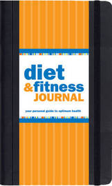 Diet & Fitness Journal : Your Personal Guide to Optimum Health