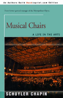 Musical Chairs: A Life in the Arts by Schuyler Chapin
