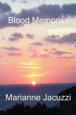 Blood Memories by Marianne Jacuzzi