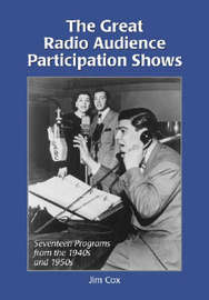 The Great Radio Audience Participation Shows: Seventeen Programs from the 1940's by Jim Cox image