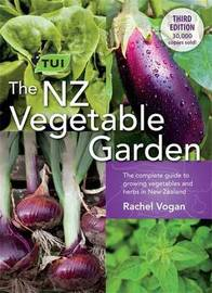 The Tui New Zealand Vegetable Garden by Rachel Vogan