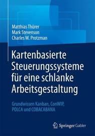 Kartenbasierte Steuerungssysteme Fur Eine Schlanke Arbeitsgestaltung by Matthias Thurer