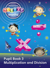 Heinemann Active Maths - First Level - Exploring Number - Pupil Book 3 - Multiplication and Division by Lynda Keith