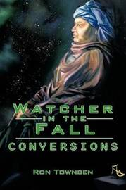 Watcher in the Fall: Conversions by Ron Townsen
