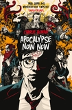 Apocalypse Now Now by Charlie Human
