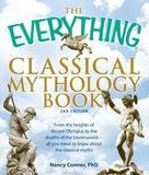 "The ""Everything"" Classical Mythology Book by Nancy Conner"