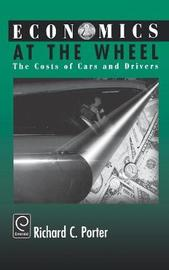 Economics at the Wheel by Richard C Porter image