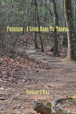 Freedom : A Long Road to Travel by Shirley J Hill image