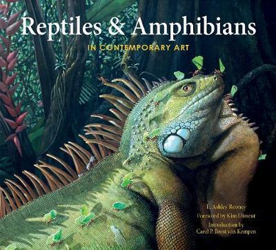 Reptiles & Amphibians in Contemporary Art by E.Ashley Rooney