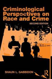 Criminological Perspectives on Race and Crime by Shaun L. Gabbidon image