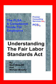 Understanding the Fair Labor Standards ACT by Michael Murphy image
