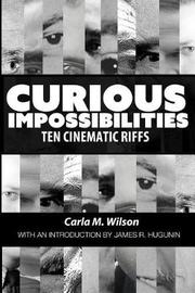 Curious Impossibilities by Carla M Wilson