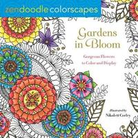 Zendoodle Colorscapes: Gardens in Bloom by Nikolett Corley