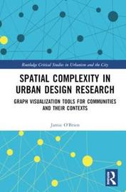 Spatial Complexity in Urban Design Research by Jamie O'Brien
