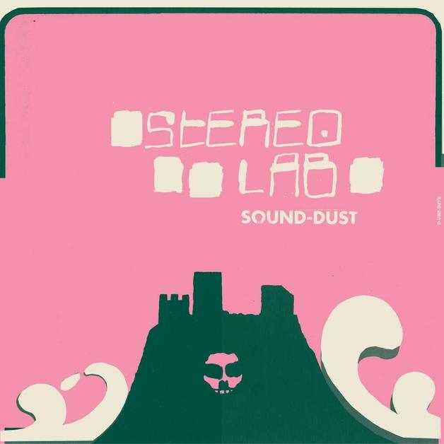Sound Dust by Stereolab