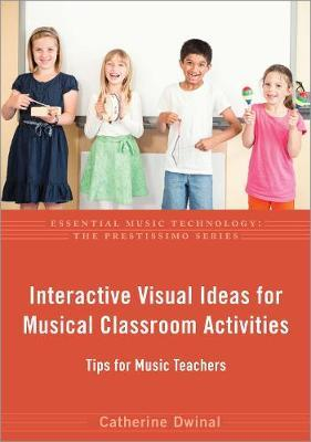 Interactive Visual Ideas for Musical Classroom Activities by Catherine Dwinal