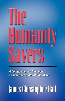 THE HUMANITY SAVERS - Second Edition by James Christopher Hall image