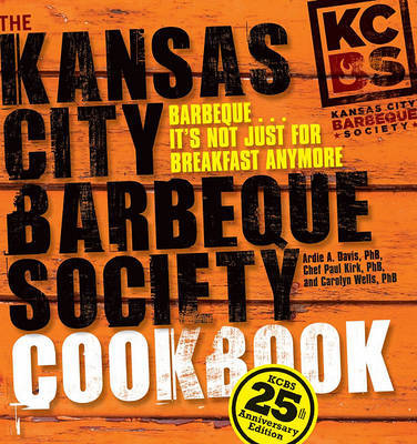 The Kansas City Barbeque Society Cookbook by Ardie A Davis image