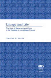 Liturgy and Life by Timothy M Brunk