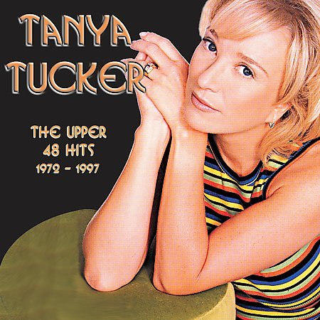 The Upper 48 Hits: 1972-1997 by Tanya Tucker