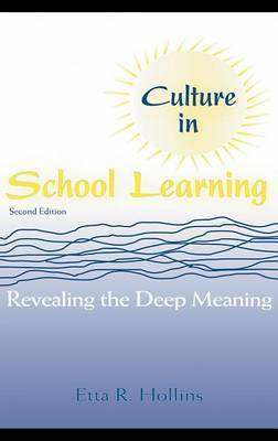 Culture in School Learning: Revealing the Deep Meaning by Etta R Hollins
