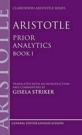 Aristotle's Prior Analytics book I by Gisela Striker