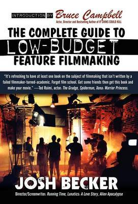 The Complete Guide to Low-Budget Feature Filmmaking by Josh Becker image