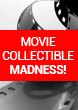 Movie Collectible Madness - up to 50% off!