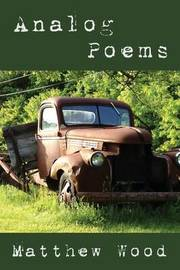 Analog Poems by Matthew Wood