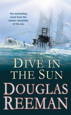 Dive in the Sun by Douglas Reeman