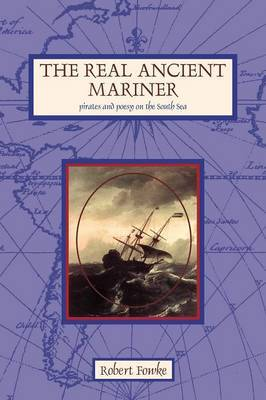 the Real Ancient Mariner by Robert Fowke